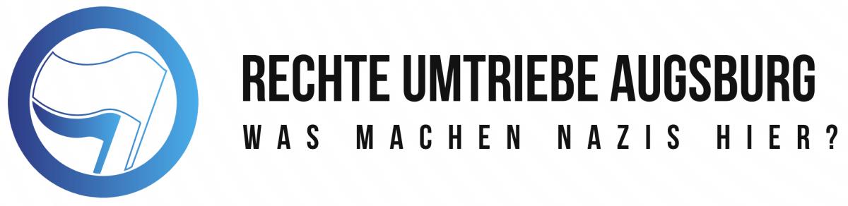 +++ Rechte Umtriebe Augsburg +++